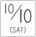 出展日程 10/10 SAT